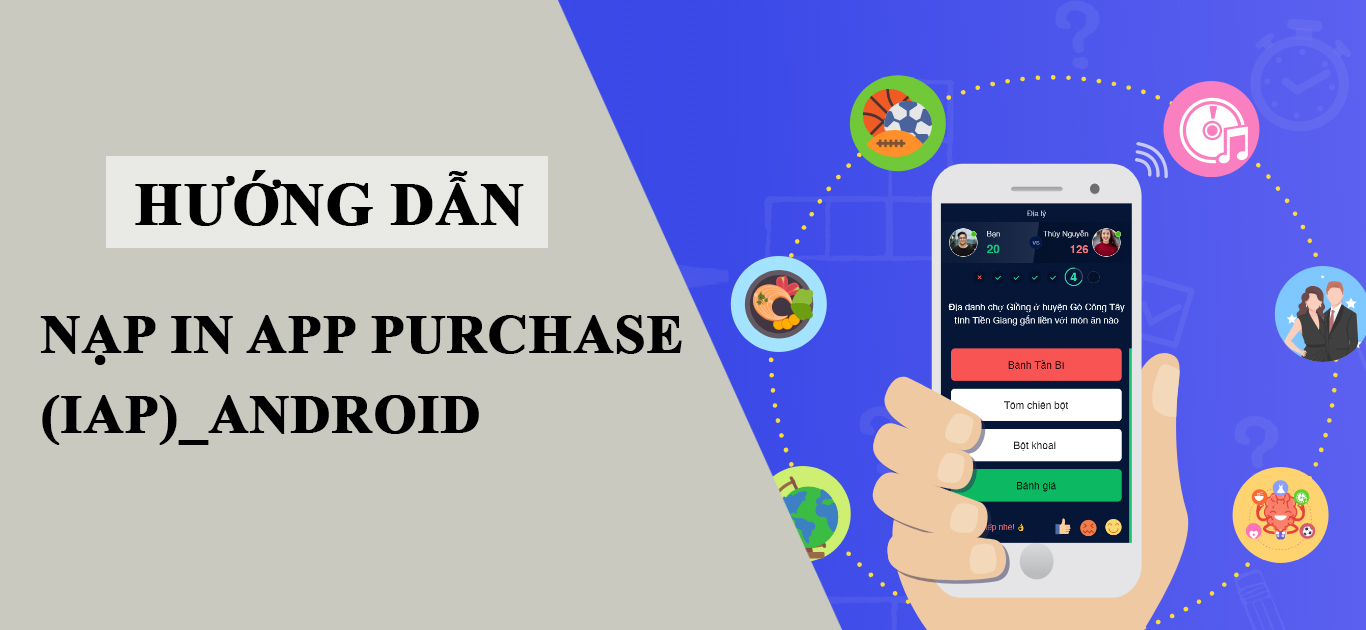 Hướng dẫn nạp In App Purchase (IAP) Android